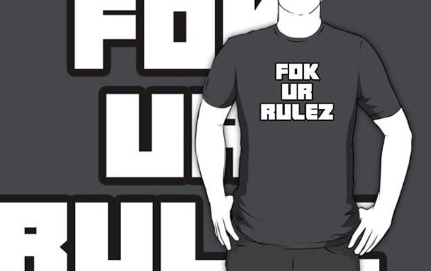 Fok Ur Rulez T-Shirt