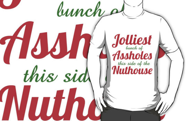Jolliest Bunch of Assholes this side of the Nuthouse T-Shirt